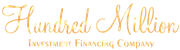 Hundred Million Investment Financing Company